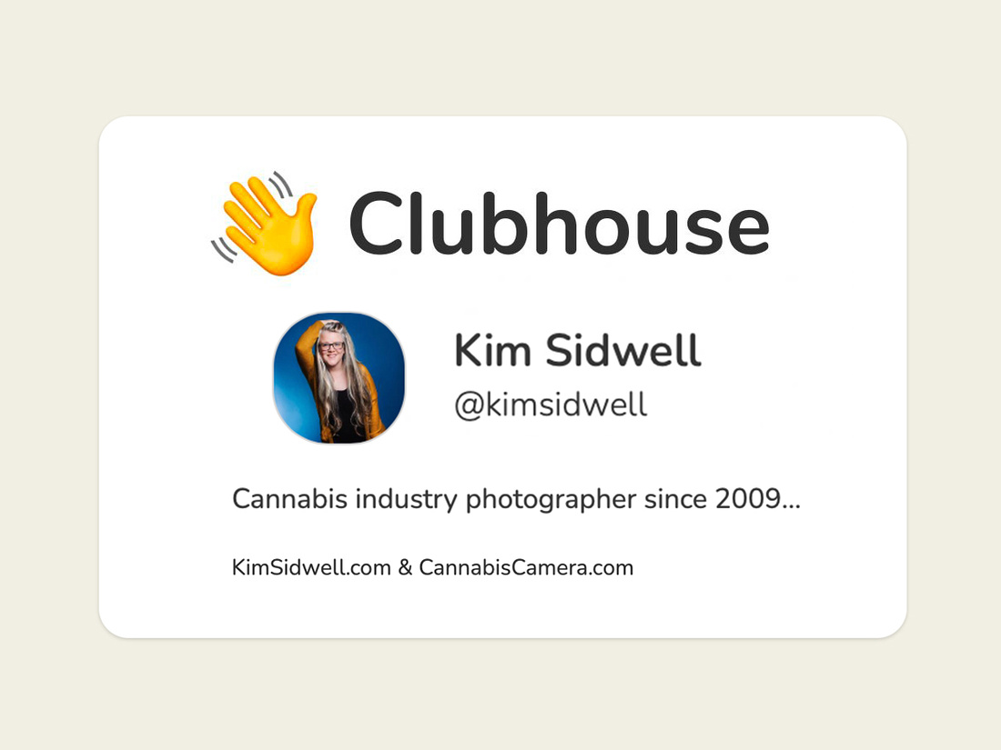 Clubhouse_KimSidwell_CannabisCamera